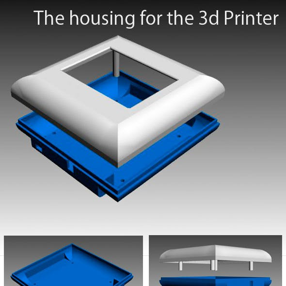The housing for the 3d Printer